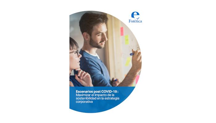 Escenarios post COVID-19: Maximizar el impacto de la sostenibilidad en la estrategia corporativa
